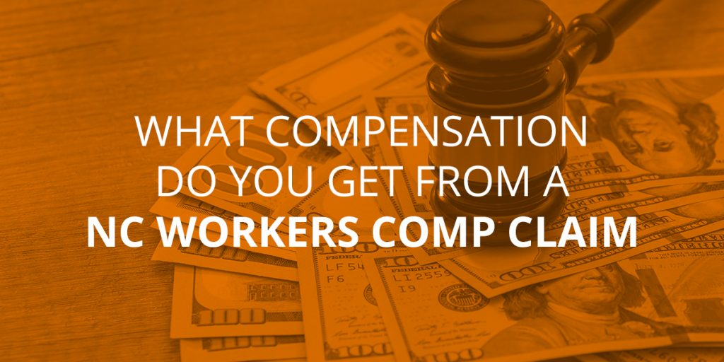 What Compensation Do You Get from a North Carolina Workers' Comp Claim?